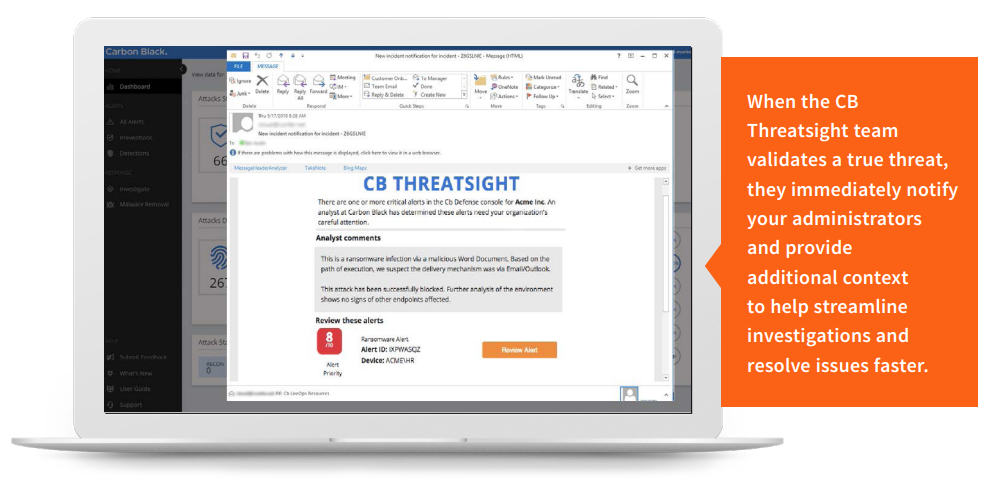 When the CB Threatsight team validates a true threat, they immediately notify your administrators and provide additional context to help streamline investigations and resolve issues faster.